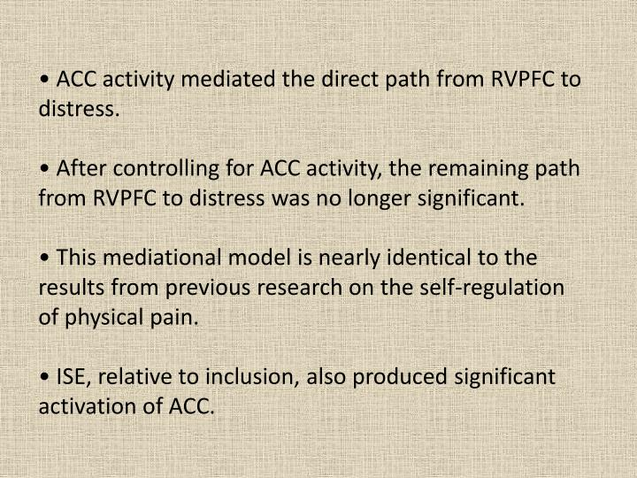 • ACC activity mediated the direct path from RVPFC to distress.