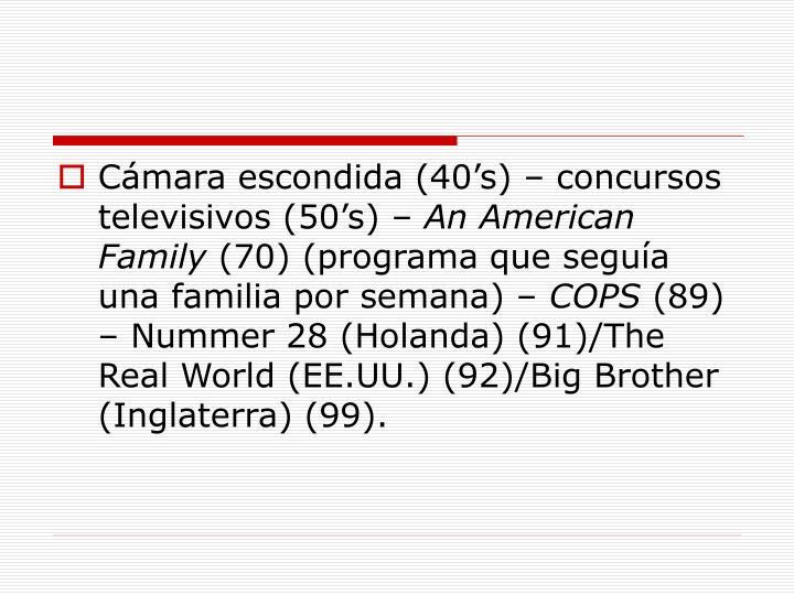 Cámara escondida (40's) – concursos televisivos (50's) –