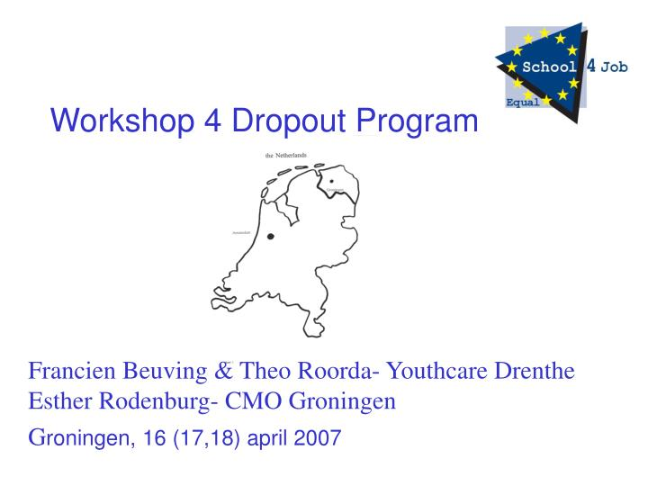 Workshop 4 Dropout Program