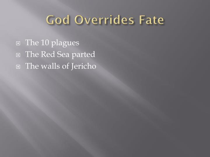 God Overrides Fate