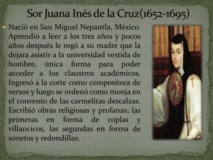 Sor Juana Inés de la Cruz(1652-1695)