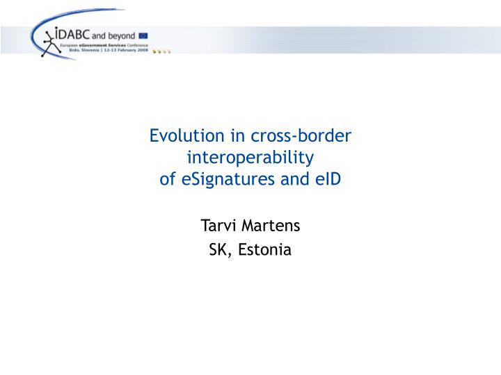 Evolution in cross border interoperability of esignatures and eid