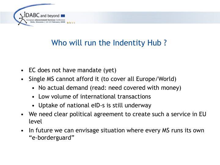 Who will run the Indentity Hub ?
