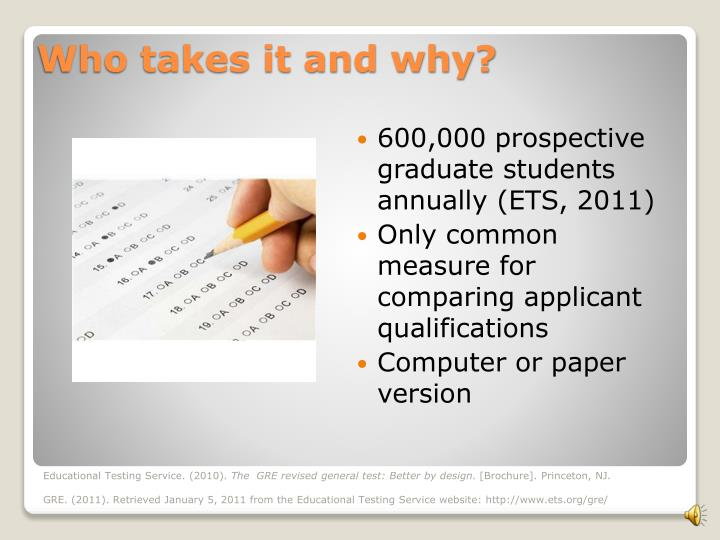 600,000 prospective graduate students annually (ETS, 2011)
