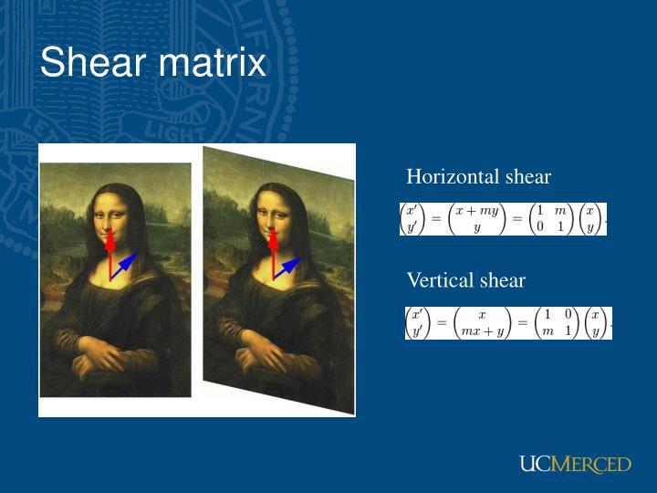 Shear matrix