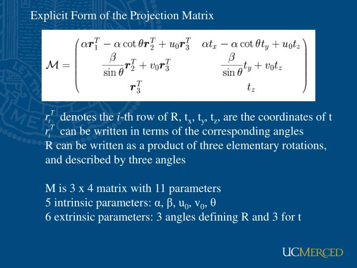 Explicit Form of the Projection Matrix
