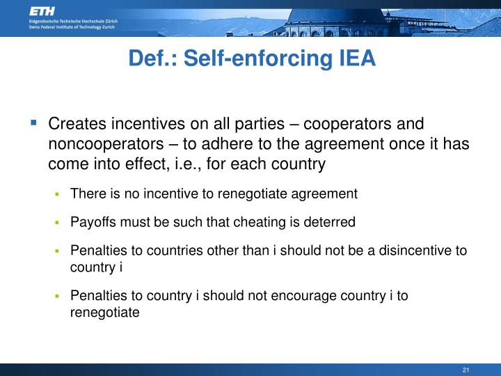 Def.: Self-enforcing IEA