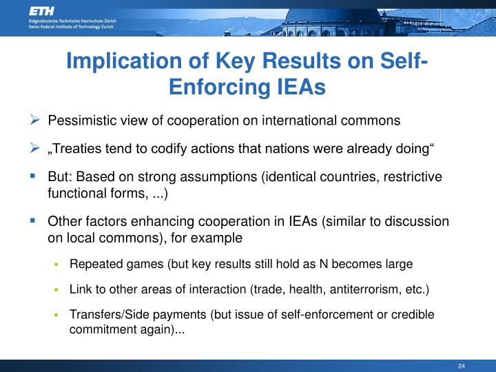 Implication of Key Results on Self-Enforcing IEAs