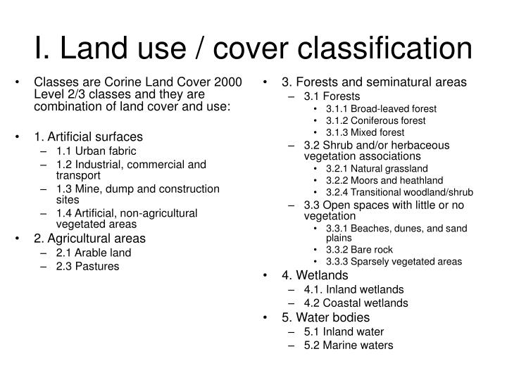 Classes are Corine Land Cover 2000 Level 2/3 classes and they are combination of land cover and use: