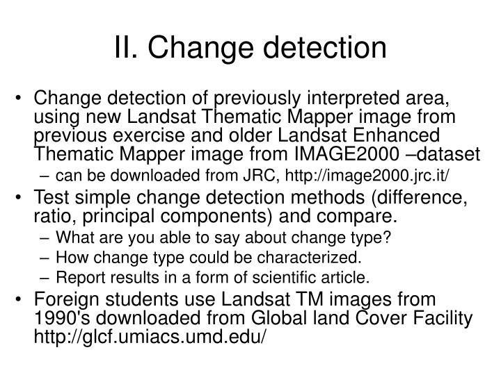 II. Change detection