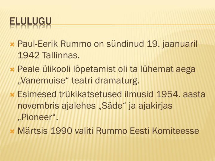 Paul-Eerik Rummo on sündinud 19. jaanuaril 1942