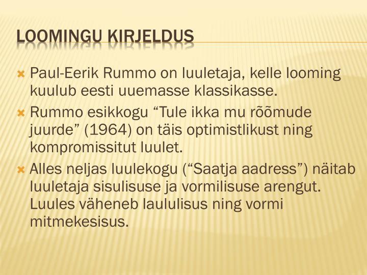 Paul-Eerik Rummo on luuletaja, kelle looming kuulub eesti uuemasse klassikasse