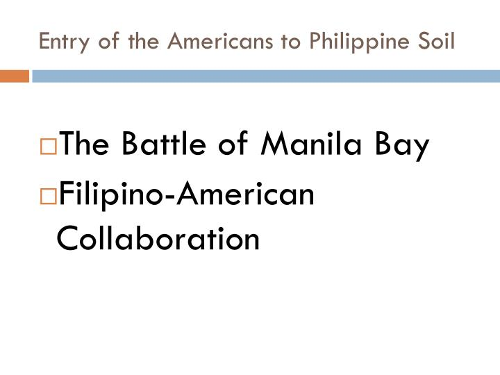 Entry of the Americans to Philippine Soil