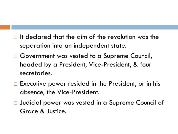 It declared that the aim of the revolution was the separation into an independent state.