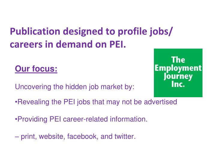 P ublication designed to profile jobs careers in demand on pei