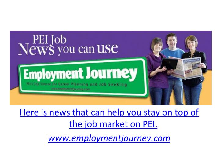 Here is news that can help you stay on top of the job market on PEI.