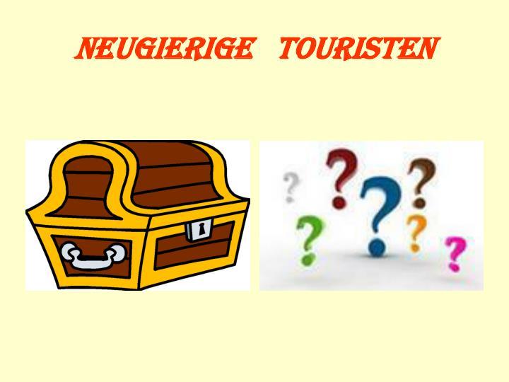 Neugierige   Touristen