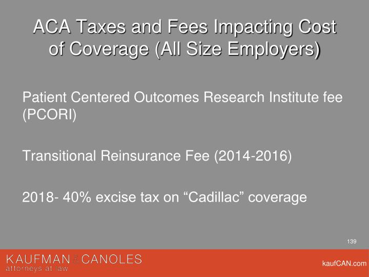 ACA Taxes and Fees Impacting Cost of Coverage (All Size Employers)