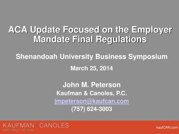 Aca update focused on the employer mandate final regulations