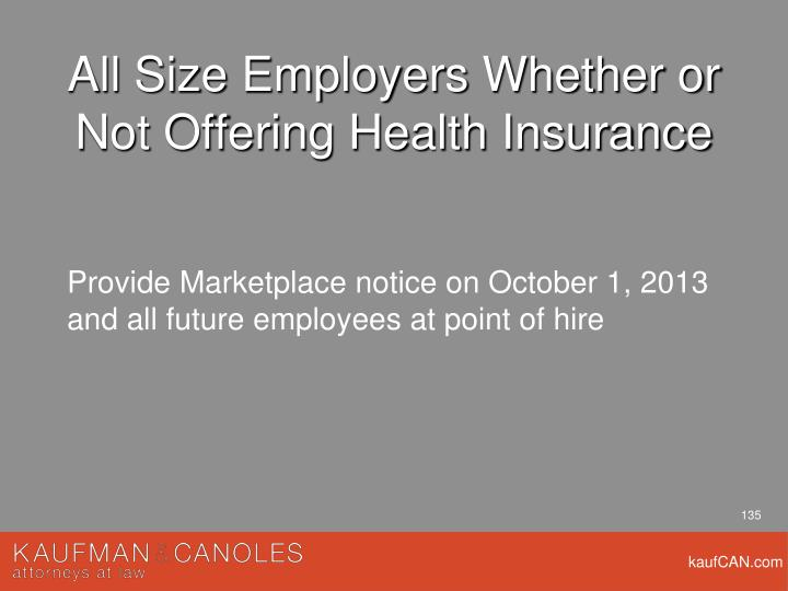 All Size Employers Whether or Not Offering Health Insurance