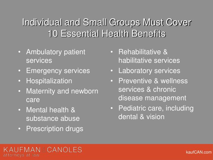 Individual and Small Groups Must Cover 10 Essential Health Benefits