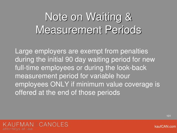 Note on Waiting & Measurement Periods