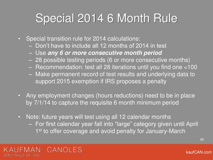 Special 2014 6 Month Rule