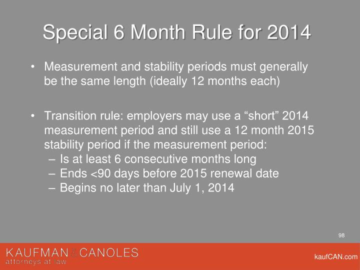 Special 6 Month Rule for 2014