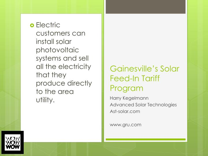 Electric customers can install solar photovoltaic systems and sell all the electricity that they produce directly to the area utility.