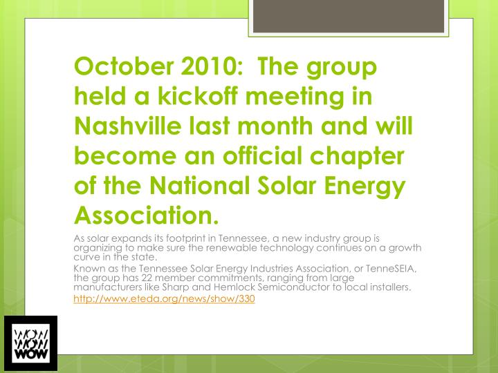 October 2010:  The group held a kickoff meeting in Nashville last month and will become an official chapter of the National Solar Energy Association.