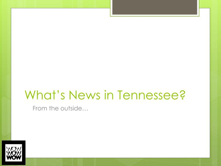 What's News in Tennessee?