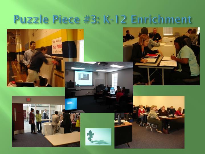 Puzzle Piece #3: K-12 Enrichment