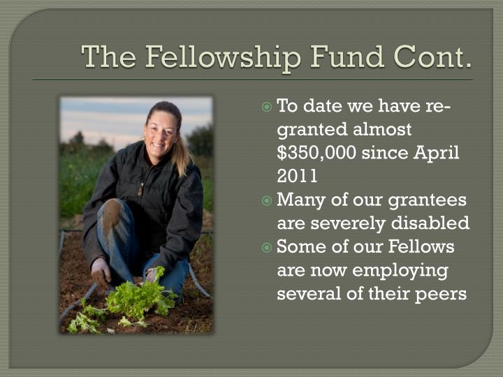 The Fellowship Fund Cont.