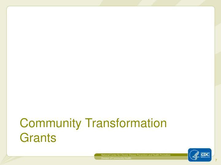 Community Transformation Grants