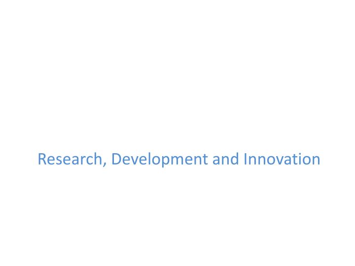 Research, Development and Innovation