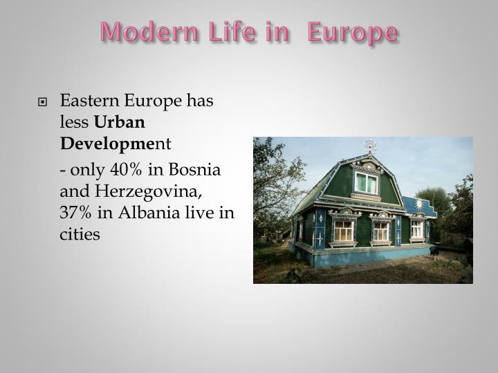 Modern Life in  Europe