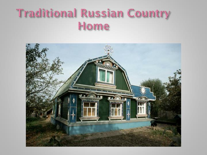 Traditional Russian Country Home