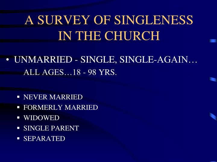 A SURVEY OF SINGLENESS IN THE CHURCH