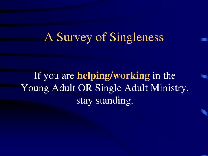 A Survey of Singleness
