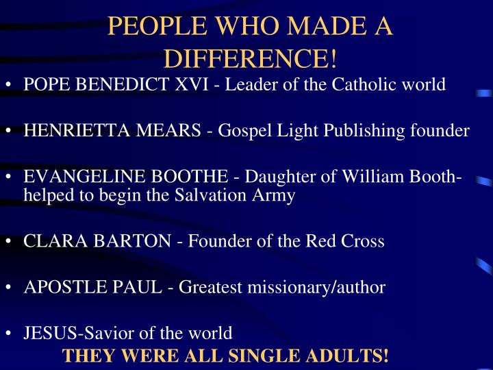 PEOPLE WHO MADE A DIFFERENCE!