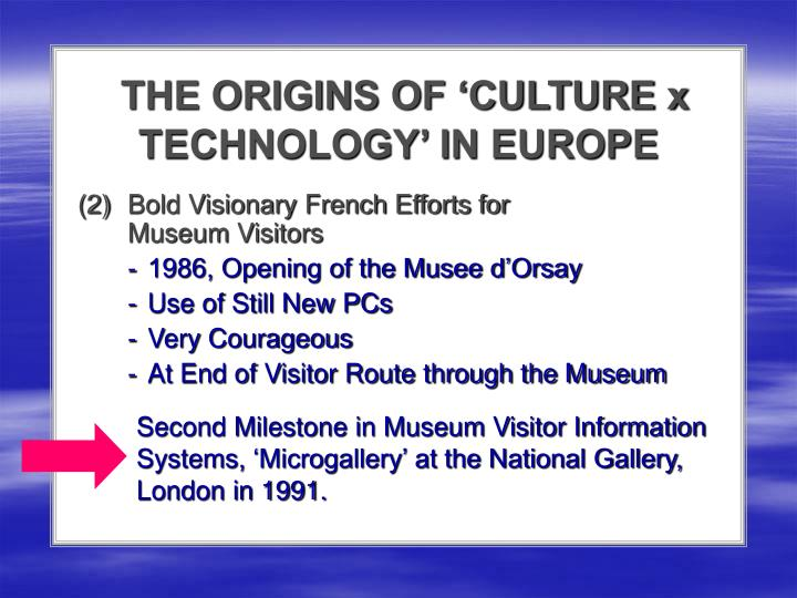 THE ORIGINS OF 'CULTURE x TECHNOLOGY' IN EUROPE