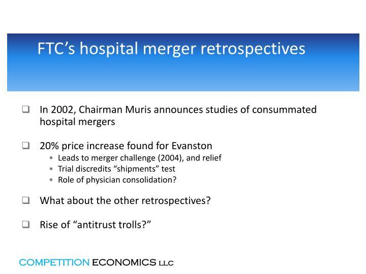 FTC's hospital merger retrospectives