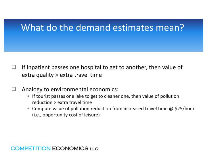 What do the demand estimates mean?
