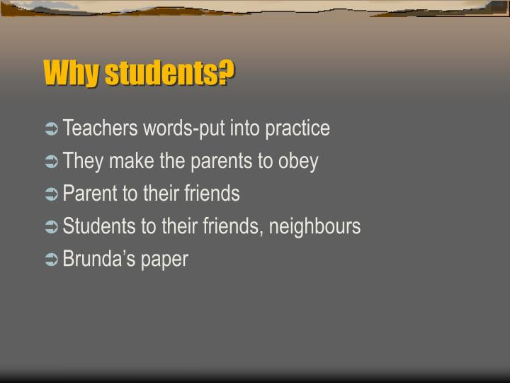 Why students?