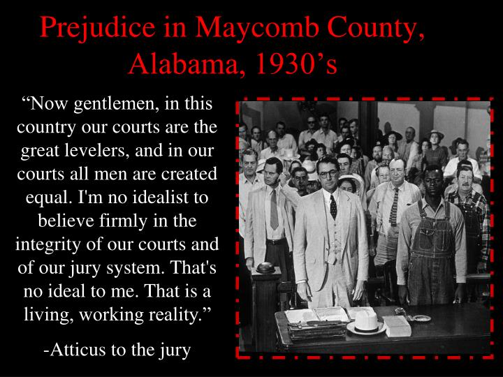 Prejudice in Maycomb County, Alabama, 1930's