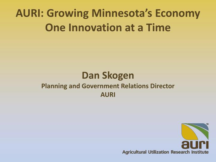 AURI: Growing Minnesota's Economy One Innovation at a Time