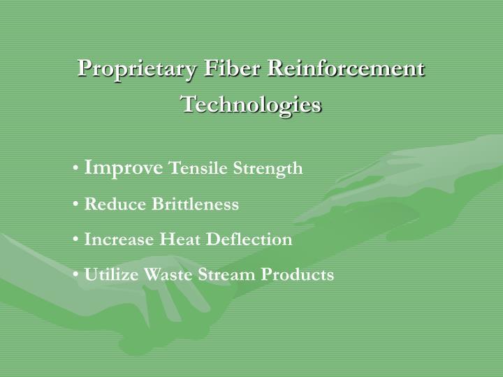 Proprietary Fiber Reinforcement