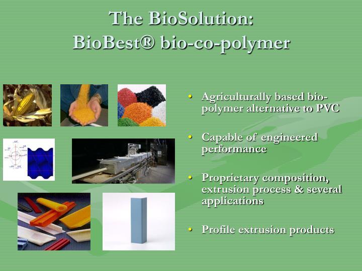 The BioSolution: