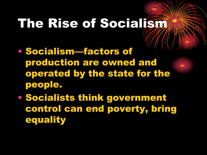 The Rise of Socialism
