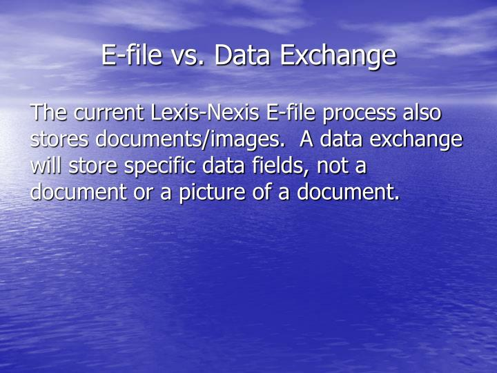 E-file vs. Data Exchange